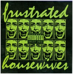 Frustrated Housewives & Ronnie Tober