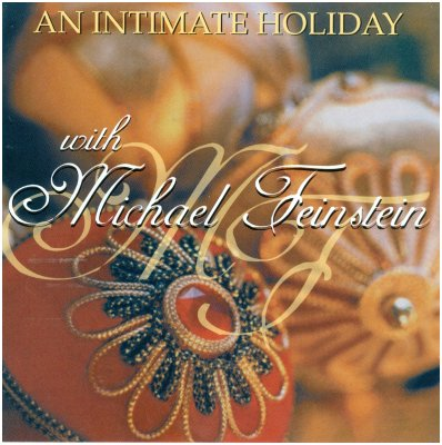 "Michael Feinstein ""An Intimate Holiday"""