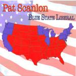 """Blue State Liberal"" by Pat Scanlon"