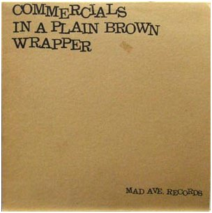 Commercials in a Plain Brown Wrapper