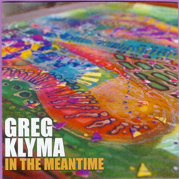 "Greg Klyma's ""In the Meantime"""