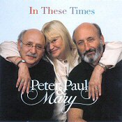 "Peter, Paul & Mary CD ""In These Times"""