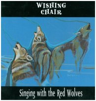 "Wishing Chair ""Singing With the Red Wolves""  1996"