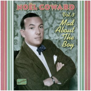 Noel Coward was Mad About the Boy