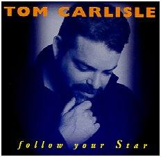 "Tom Carlisle, ""Follow Your Star,"" 1999"