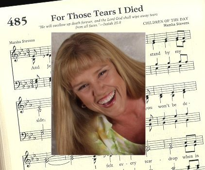"Marsha Stevens and her hymn, ""For Those Tears I Died"""