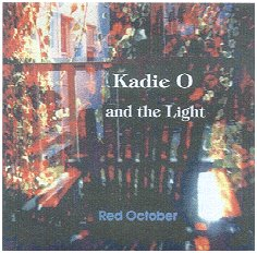 "Kadie O & the Light, ""Red October,"" 2000"