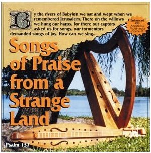 Songs of Praise from a Strange Land, 2003