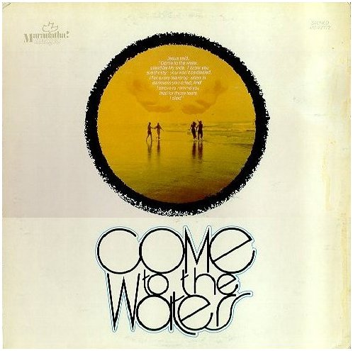 Come to the Waters, 1971