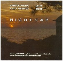 "Patrick Arena & Andy Monroe - Night Cap, featuring the gorgeous ""Johnny Angel,"" and others"