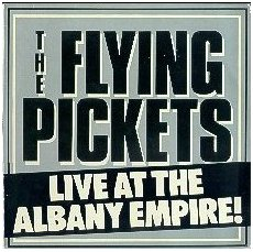 Flying Pickets - Live at the Albany Empire (1982)