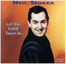 Neil Sedaka - Let The Good Times In (a 2-CD comp of rare tracks)