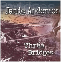 "Jamie Anderson's new CD, ""Three Bridges"""