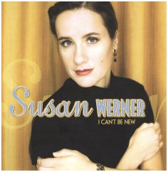 "Susan Werner's ""I Can't Be New"""