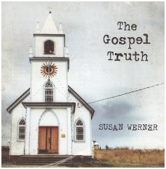 "Susan Werner's ""The Gospel Truth"""