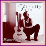 "Matthew Cloran's CD ""Finally Free"""