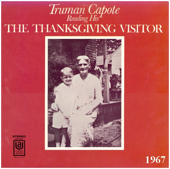 Truman Capote A Christmas Memory.Truman Capote The Thanksgiving Visitor